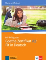Mit Erfolg zum Goethe-Zertifikat A2: Fit in Deutsch