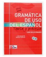 GRAMÁTICA DE USO DEL ESPAÑOL PARA EXTRANJEROS: TEORÍA Y PRÁCTICA A1-B2