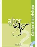 Alter Ego + 2 : Cahier d'activités + CD